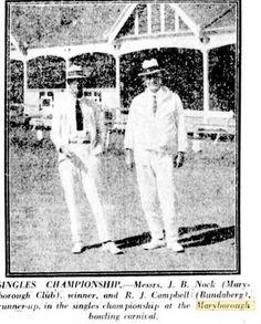 1924 Singles Championship. Messrs J R Nock (Maryborough Club) winner and R J Campbell (Bundaberg) runner-up in the singles championship at the Maryborough Bowling Carnival.