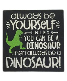 Take a look at this 'Always Be Yourself' Wall Décor today!