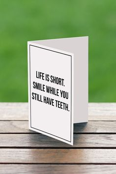 Life Is Short Smile While You Still Have Teeth Birthday Card,Funny Birthday Card,Funny Card for Dad,Funny Card For Mom,Teeth,Birthday Card