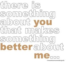 i love that you make me better :)