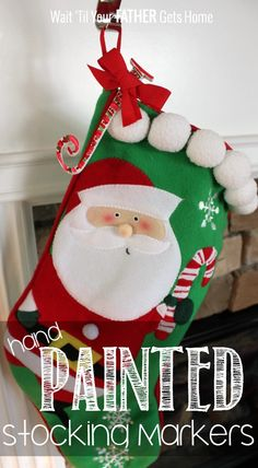 Hand Painted Stocking Markers via Wait 'Til Your Father Gets Home. (Love this stocking!)