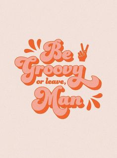 Be Groovy Tapestry - cute words, inspirational quotes - Whats Wallpaper, Wallpaper Quotes, Cute Wallpapers Quotes, Retro Wallpaper, Photo Wall Collage, Picture Wall, Wallpaper Inspiration, Letras Cool, Photowall Ideas