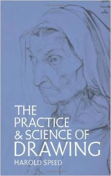 The Practice and Science of Drawing (Dover Art Instruction) Paperback – June 1, 1972 by Harold Speed  (Author)