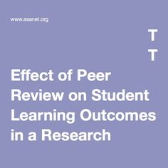 The Effect of Peer Review on Student Learning Outcomes in a Research Methods Course Peer Review, Research Methods, Student Learning, Journal, Journal Entries, Journals