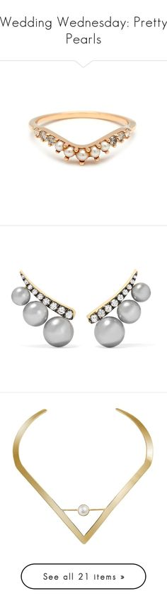 """""""Wedding Wednesday: Pretty Pearls"""" by polyvore-editorial ❤ liked on Polyvore featuring pearls, weddingwednesday, jewelry, rings, grey diamond ring, white pearl ring, diamond rings, pearl jewellery, anna sheffield and earrings"""