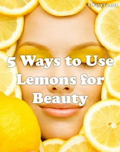 5 Ways to Use Lemons for Beauty - #beauty #lemons #DIybeauty #Beautyrecipes #beautyhacks #beautytips #beautysecrets
