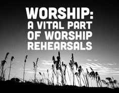 Is Actual Worship a Part of Your Worship Rehearsals? Worship The Lord, Worship Leader, Praise The Lords, Praise God, Word Doodles, Spiritual Leadership, Worship Quotes, Music Ministry, Bible Study Plans