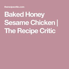 Baked Honey Sesame Chicken | The Recipe Critic