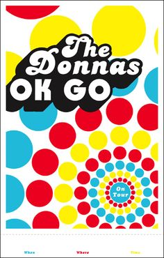 GigPosters.com - Donnas, The - Ok Go ::: Poster by Aesthetic Apparatus ::: www.dutchuncle.co.uk/aesthetic-apparatus