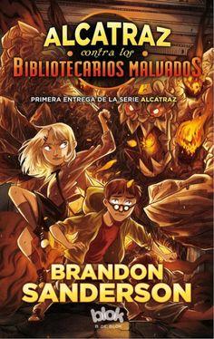 Alcatraz contra los bibliotecarios malvados - Brandon Sanderson...