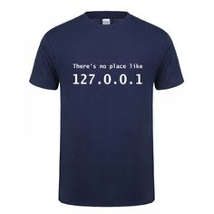 Funny IP Address T Shirt Men Summer Short Sleeve Cotton There's No Place Like Computer Geek Comedy Tshirt Tops Cheap Mens Shirts, Fashion Leaders, Shirt Men, T Shirt, Summer Tshirts, Men Summer, Geek Stuff, Sleeves, Cotton