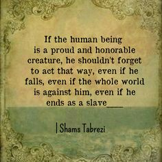 Sufi Quotes, Spiritual Quotes, Islamic Quotes, Best Quotes From Books, Great Quotes, Shams Tabrizi Quotes, Forty Rules Of Love, Realist Quotes, Kalam Quotes