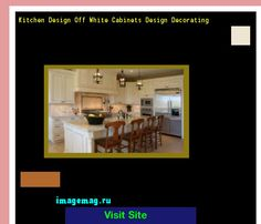 Kitchen Design Off White Cabinets Design Decorating 143850 - The Best Image Search