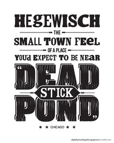 Slightly Insulting Chicago Posters - Hegewisch