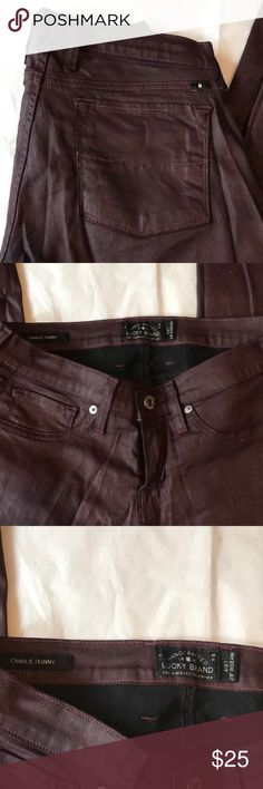 Lucky Coated Jeans Burgundy pleather coated jeans my Lucky Brand. Lucky Brand Jeans