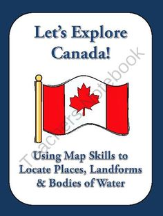 Let's Explore Canada: Find Canadian Provinces and More on a Map Social Studies Resources, Teacher Resources, Canadian History, Canadian Memes, Sixth Grade, Grade 2, Third Grade, Landforms And Bodies Of Water, Map Skills