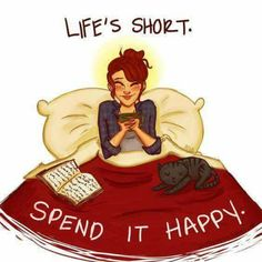 happy quotes cats bed books flannels do what you love life is short positive quotes This is to cute I Love Books, Good Books, Books To Read, My Books, Book Quotes, Life Quotes, Qoutes, Happy Quotes, Quotations