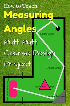Measuring Angles Putt-Putt Course Design Project Geometry Project Geometry Activity