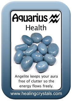 AQUARIUS HEALTH CARD: ANGELITE http://www.healingcrystals.com/advanced_search_result.php?dropdown=Search Products...