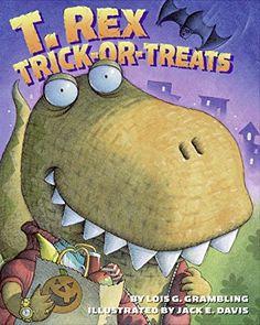 T. Rex Trick-or-Treats by Lois G. Grambling