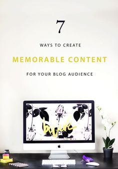 What is it about the blog posts that we read once and never forget? Read about how you can use these 7 ways for better content marketing and for creating memorable content for your blog audience!