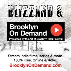#blizzard and #brooklynondemand! Watch new #indiefilm #series and more from the #brooklyn scene. All % free. Brooklynondemand.com and on @rokuplayerOriginal photos posted by The Art of Bklyn Film Festival aobff.org