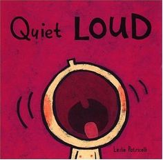 Quiet Loud (Leslie Patricelli board books)   Leslie Patricelli http://www.amazon.co.jp/dp/0763619523/ref=cm_sw_r_pi_dp_kNNJvb0C500BJ