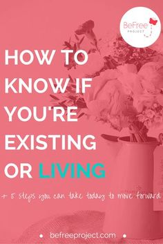 HOW TO KNOW IF YOU'RE EXISTING OR LIVING?