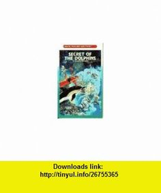 Secret of the Dolphins (Choose Your Own Adventure, No 134) (9780553293005) Edward Packard , ISBN-10: 0553293001  , ISBN-13: 978-0553293005 ,  , tutorials , pdf , ebook , torrent , downloads , rapidshare , filesonic , hotfile , megaupload , fileserve