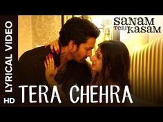 Tera Chehra Song Lyrics - Sanam Teri Kasam (2016) | Arijit Singh - Lyrics, Latest Hindi Movie Songs Lyrics, Punjabi Songs Lyrics, Album Song Lyrics