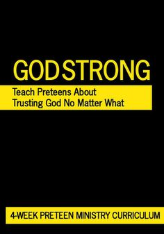 Teach Preteens about trusting God no matter what http://www.childrens-ministry-deals.com/products/god-strong-preteen-ministry-curriculum