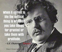 Some thoughts on gratitude from G.K. Chesterton #GKChesterton  #Gratitude #thanks #positivitynote