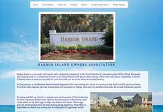 Harbor Island is a two and a half square mile residential community in the South Carolina's Lowcountry.(near Hilton Head, Savannah, and Charleston) It is a community located on an island blessed with great natural beauty. Ours is the only beach community in South Carolina where as soon as you walk out your door and you are in the midst of a natural setting.  Designed by: WebChick.com