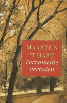 Maarten 't Hart: Verzamelde Verhalen. Meer dan 1000 pagina's en ruim zeventig verhalen.
