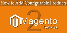 #Magento2.0 Tutorial – How to Add and Manage Configurable Products?  #Magento #MagentoTutorial #Magento2Tutorial #Magento2DIY #MagentoDevelopment