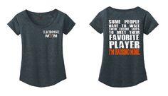 Lacrosse+Mom+Scoop+Neck+TShirt+Meet+Their+Favorite+Player+I%26%2339%3Bm+Raising+Mine+Ladies+T+Shirt+Parent+Fan+LAX+Sports+Mom+Shirt+Mother+Gift+DM443