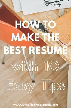 How to Make the Best Resume with 10 Easy Tips | Resume Tips