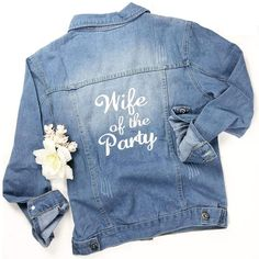 Wife of the party jean jacket for bride - jean jacket for wedding day - See more bridal jackets on WeddingWire! Denim Wedding, Wedding Jacket, Custom Leather Jackets, Bride Shirts, Bachelorette Shirts, Wedding Dress Accessories, Light Denim, Denim Fashion, Cool Girl