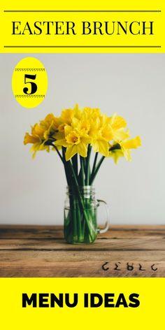 Easter Brunch Menu Ideas: 5 Eggcellent Menus To Make Your Easter Beautiful