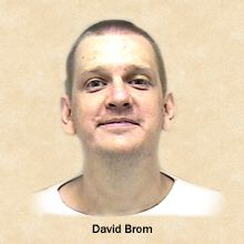 David Brom is an American mass murderer. He killed his parents, brother and sister with an axe in February 1988 near Rochester, Minnesota.