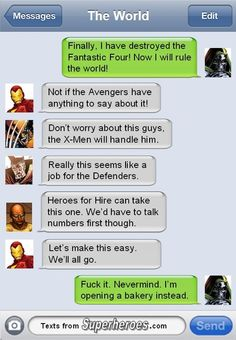 Texts From Superheroes - I'm opening a bakery instead.
