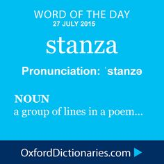 stanza (noun): A group of lines in a poem. Word of the Day for 27 July 2015. #WOTD #WordoftheDay #stanza