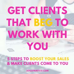 Get Clients That BEG To Work With You: 5 Steps BOOST Your Sales and Make Clients Come To You by @xoxoamyjo   She Owns It