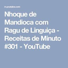 Nhoque de Mandioca com Ragu de Linguiça - Receitas de Minuto #301 - YouTube
