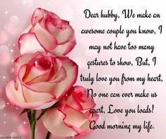 Emotional good morning msg for a husband. Good Morning Hubby, Good Morning Love Text, Good Morning Smiley, Romantic Good Morning Messages, Good Night Love Quotes, Good Morning Texts, Beautiful Love Quotes, Morning Msg, Night Quotes
