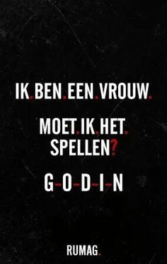 Dit is té goed! Dutch Quotes, French Quotes, Best Quotes, Funny Quotes, Rules Quotes, Sarcastic Quotes, Happy Thoughts, Woman Quotes, Funny Texts