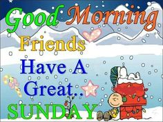 Good Morning Friends Have a Great Sunday friends charlie brown snoopy good morning sunday sunday greeting sunday quote