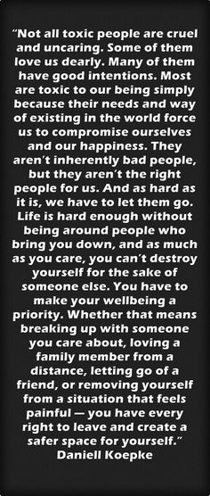 I sometimes wish I had known this much earlier in life.. But I've learned irreplaceable lessons from these people. Removing them from my life has not been easy, but so worth it. Freedom.