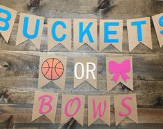 Buckets or Bows/ Gender Reveal/ Baby Shower/ Baseballs or bows/ Basketball or Bows/ Touchdowns or Tutus/ He or She/ Pink or Blue We Love You Basketball Gender Reveal, Basketball Baby Shower, Twin Gender Reveal, Gender Reveal Banner, Gender Reveal Themes, Gender Reveal Party Decorations, Baby Shower Gender Reveal, Firework Gender Reveal Party, Gender Party