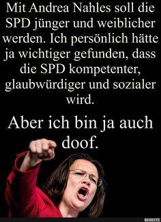 Mit Andrea Nahles soll die SPD jünger.. | Lustige Bilder, Sprüche, Witze, echt lustig